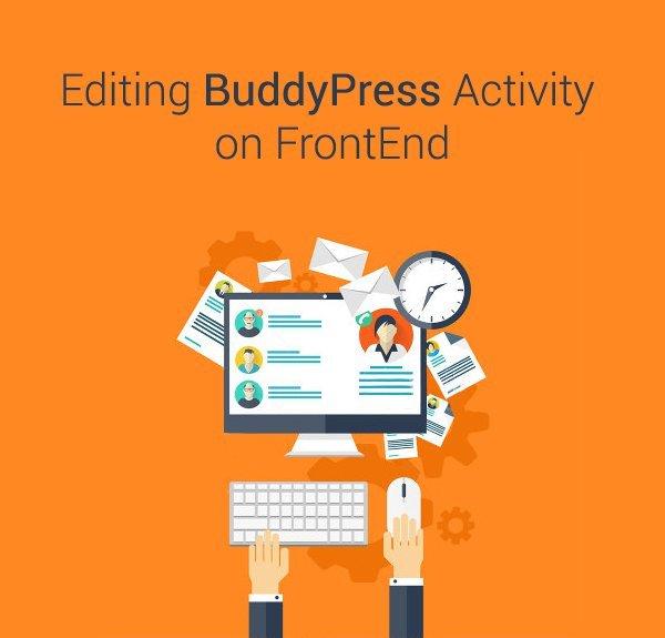 Editing BuddyPress Activity on FrontEnd