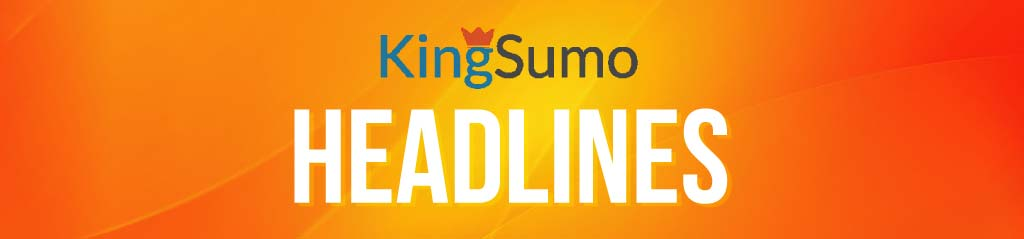 KingSumo Headlines