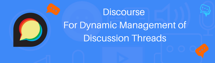 Discourse: For Dynamic Management of Discussion Threads
