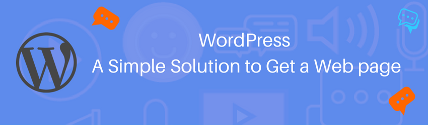 WordPress:A Simple Solution to Get a Web page